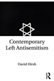 Contemporary Left Antisemitism (English Edition)