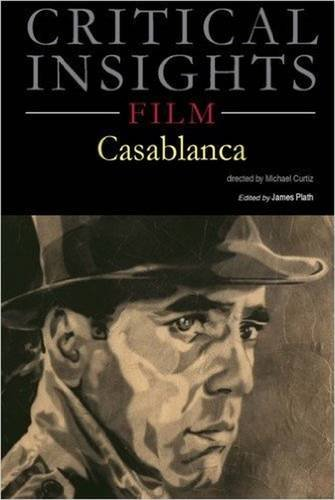 Critical Insights: Film - Casablanca: Print Purchase Includes Free Online Access