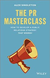 The PR Masterclass: How to Develop a Public Relations Strategy That Works
