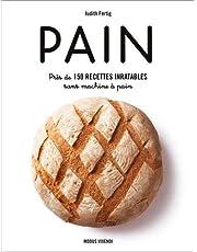 Pain: Près de 150 recettes inratables sans machine à pain