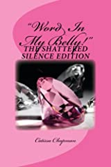 """""""Word In My Belly!"""" Shattered Silence Paperback"""