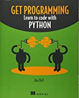 Get Programming: Learn to code with Python Front Cover
