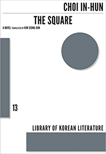 The Square: A Novel (Library of Korean Literature): In-Hun Choi, Kim