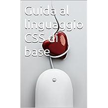 I fondamentali del CSS con accenni al CSS3 (Italian Edition)