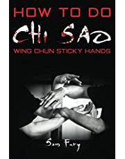 How To Do Chi Sao: Wing Chun Sticky Hands