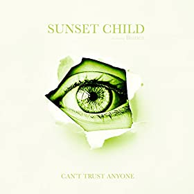 Amazoncom Cant Trust Anyone Sunset Child Feat Bianca Mp3 Downloads