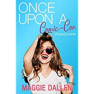 Once Upon a Comic-Con (Geeks Gone Wild Book 3)