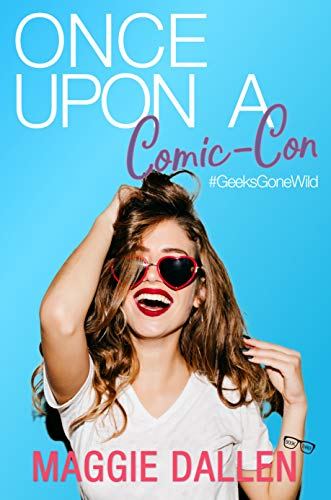 Once Upon a Comic-Con (Geeks Gone Wild Book 3) ()
