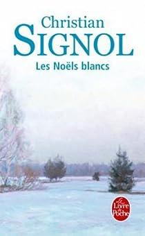 Ce que vivent les hommes, tome 1 : Les Noëls blancs par Signol