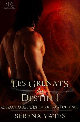 Les Grenats du Destin 1 (Chroniques des Pierres Précieuses) (French Edition)