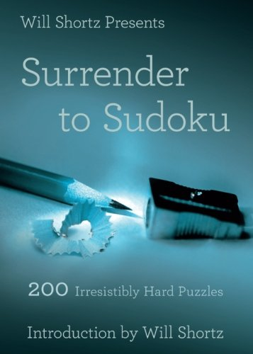 Will Shortz Presents Surrender to Sudoku: 200 Irresistibly Hard Puzzles ()