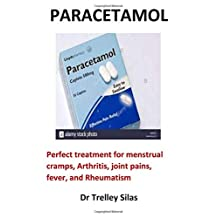 Paracetamol: Perfect treatment for menstrual cramps, Arthritis, joint pains, fever, and Rheumatism
