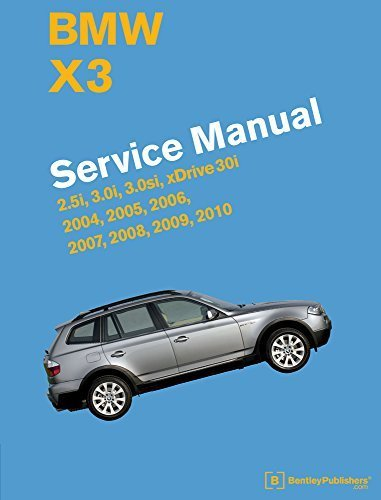 BMW X3 (E83) Service Manual: 2004, 2005, 2006, 2007, 2008, 2009, 2010 by Bentley Publishers (2015-01-26)