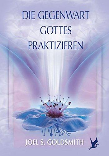 Die Gegenwart Gottes praktizieren Taschenbuch – 11. November 2015 Joel S Goldsmith Schwab Heinrich 3796402569