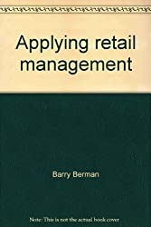 Applying retail management: A strategic approach - readings, cases, & problems
