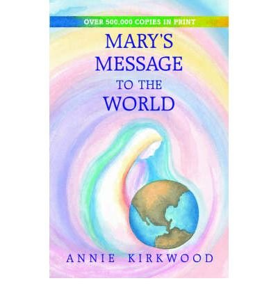 { [ MARY'S MESSAGE TO THE WORLD ] } Kirkwood, Annie ( AUTHOR ) May-01-2005 Paperback