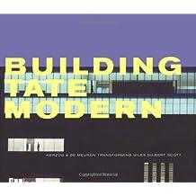 Building Tate Modern: Herzog & De Meuron