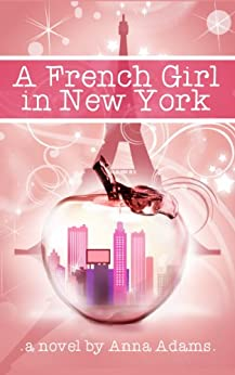 A French Girl in New York (The French Girl Series Book 1) by [Adams, Anna]