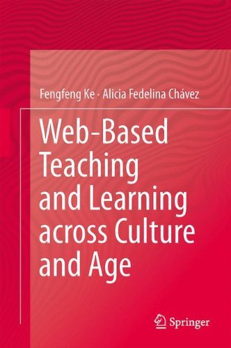 Web-Based Teaching and Learning across Culture and Age by Ke Fengfeng Fedelina Ch??vez Alicia (2013-05-24) Hardcover