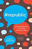 img - for #Republic: Divided Democracy in the Age of Social Media book / textbook / text book