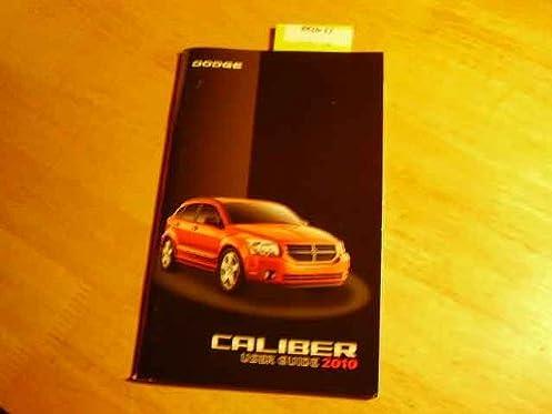 2010 dodge caliber owners manual dodge amazon com books rh amazon com 2010 Dodge Caliber Maintenance Schedule Dodge Caliber Warning Symbols