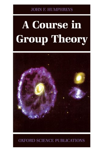 A Course in Group Theory (Oxford Science Publications)