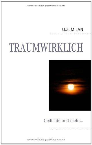 Traumwirklich: Gedichte und mehr... (German Edition)