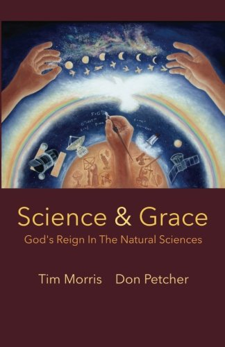 Science & Grace: God's Reign in the Natural Sciences
