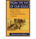 img - for [(From the Fat of Our Souls: Social Change, Political Process and Medical Pluralism in Bolivia)] [Author: Libbet Crandon-Malamud] published on (December, 1993) book / textbook / text book