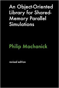 Book An Object-Oriented Library For Shared-Memory Parallel Simulations
