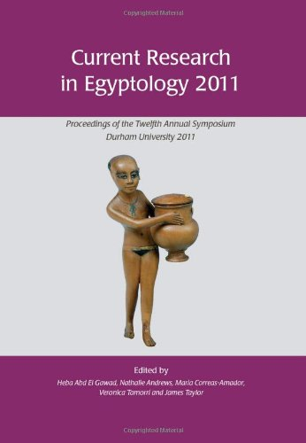 Contemporaneous Research in Egyptology 2011: Proceedings of the Twelfth Annual Symposium
