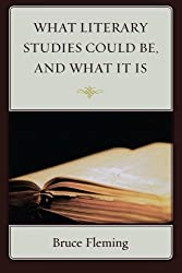 What Literary Studies Could Be, And What It Is