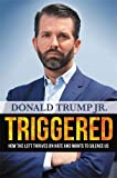 Books : Triggered: How the Left Thrives on Hate and Wants to Silence Us