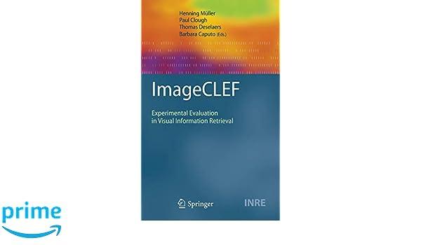 ImageCLEF: Experimental evaluation in visual information retrieval