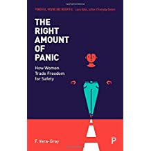 The Right Amount of Panic: How Women Trade Freedom For Safety
