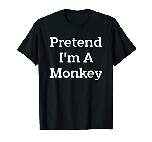Pretend I'm A Monkey Costume Funny Halloween Party T-Shirt -