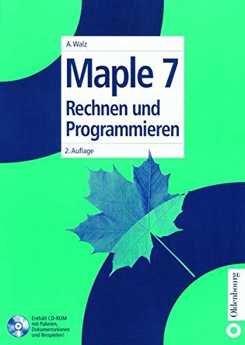 Maple 7: Rechnen und Programmieren