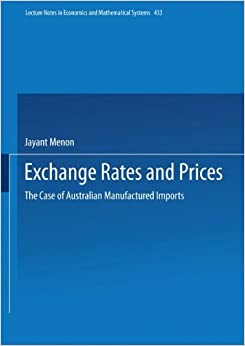 Exchange Rates and Prices: The Case of Australian Manufactured Imports (Lecture Notes in Economics and Mathematical Systems)