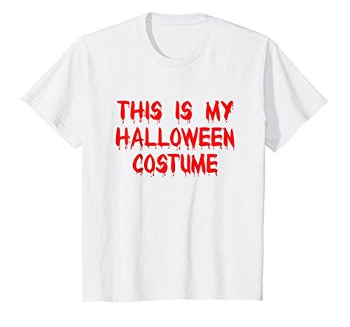 Kids This Is My Halloween Costume Funny Last Minute Party T-Shirt 10 (Funny Halloween Costume Ideas Last Minute)