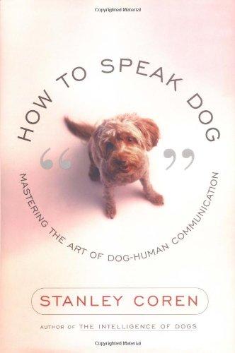 How To Speak Dog  Mastering The Art Of Dog Human Communication