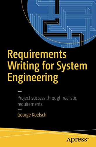 Requirements Writing for System Engineering (Writing Engineering)