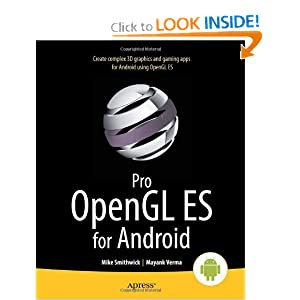 Pro OpenGL ES for Android (Professional Apress) Mike Smithwick and Mayank Verma