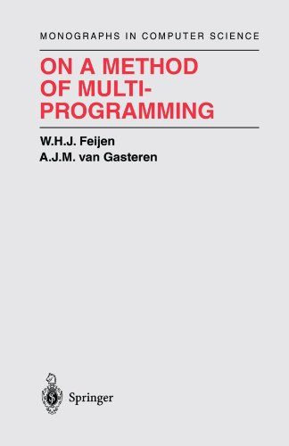 On a Method of Multiprogramming (Monographs in Computer Science) by Feijen W H J Gasteren A J M Van Gries D