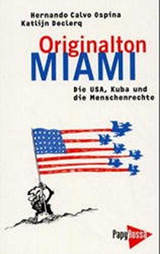 Originalton Miami: Die USA, Kuba und die Menschenrechte (Neue Kleine Bibliothek)