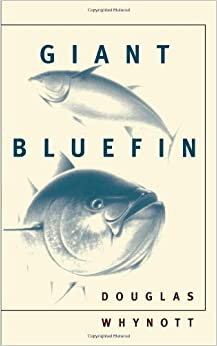 Book Giant Bluefin by Douglas Whynott (1996-06-30)
