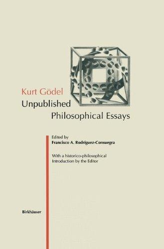Kurt Gödel: Unpublished Philosophical Essays