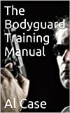 The Bodyguard Training Manual