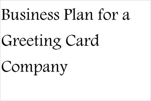 Business plan for a greeting card company fill in the blank business plan for a greeting card company fill in the blank business plan for a greeting card company mba nat chiaffarano amazon books m4hsunfo