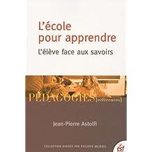ÉCOLE POUR APPRENDRE (L') : L'ÉLÈVE FACE AUX SAVOIRS