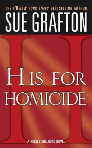 """Intelligent, fast-paced, and filled with memorable characters.""—NYT BOOK REVIEW  ""H"" is for Homicide: A Kinsey Millhone Novel  by Sue Grafton"